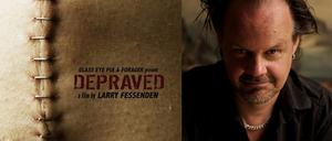 Larry Fessenden's Depraved