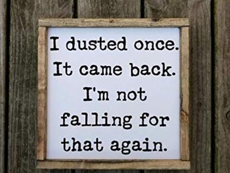 Keep on dusting...