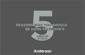 5 Reasons Why You Should Be Using Facebook's Creator Studio