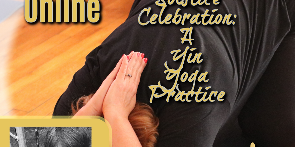 The Winter Solstice Celebration:  A Yin Yoga Practice