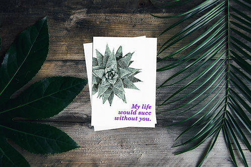 My Life Would Succ - Plant Pun Greetings Card