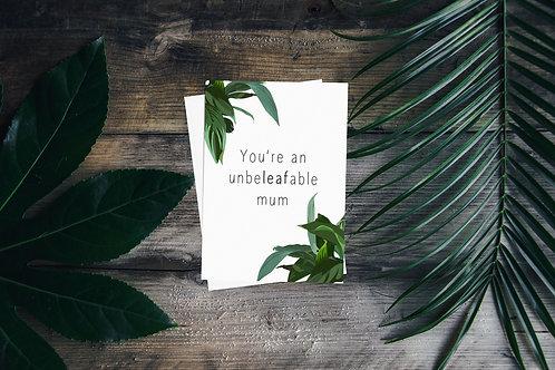 Unbeleafable Mum Greetings Card