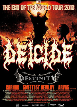 DEICIDE + DESTINITY + KARNAK + SWEETEST DEVILRY + ARVAS