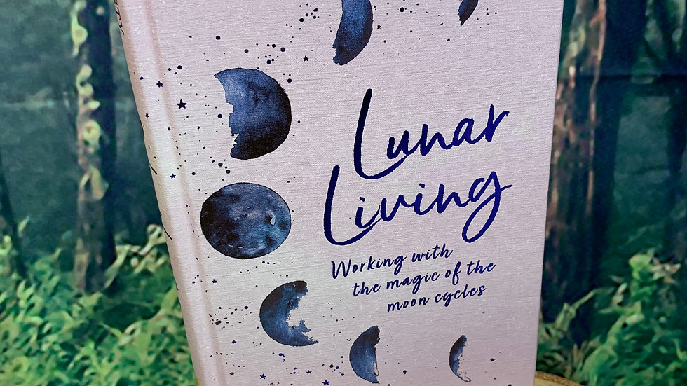 Lunar Living Magic of the Moon Cycles Book