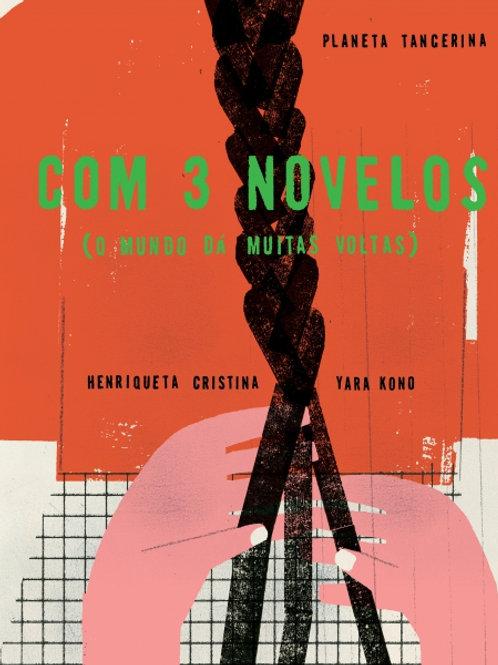 Com 3 novelos (o mundo dá muitas voltas)