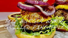 BEEF BURGERS WITH GRILLED PINEAPPLE