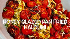 HONEY GLAZED PAN FRIED HALLOUMI