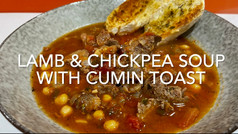 LAMB & CHICKPEA SOUP WITH CUMIN TOAST