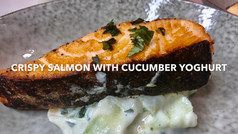 CRISPY SALMON WITH CUCUMBER YOGHURT