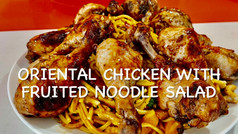 ORIENTAL CHICKEN WITH FRUITED NOODLE SALAD