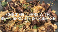 CHICKEN LIVERS WITH BEAN SPROUTS & CABBAGE