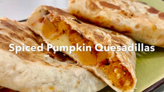 SPICED PUMPKIN QUESADILLAS