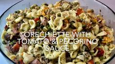 ORECCHIETTE WITH TOMATO & PECORINO SAUCE