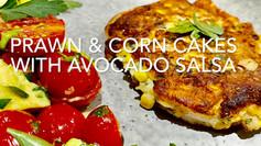 PRAWNS & CORN CAKES WITH AVOCADO SALSA