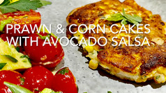 PRAWNS & CORN CAKES WITH AVOCADO SALSA