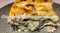 CHICKEN & MUSHROOM LASAGNA