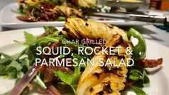 CHAR-GRILLED SQUID,ROCKET & PARMESAN SALAD