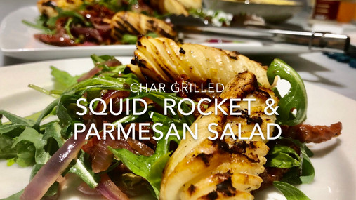 CHAR-GRILLED SQUID,ROCKET & PARMESAN SALAD