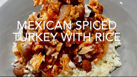 MEXICAN SPICED TURKEY WITH RICE