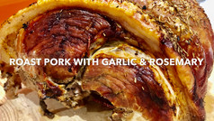 ROAST PORK WITH GARLIC & ROSEMARY