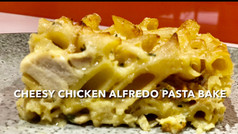 CHEESY CHICKEN ALFREDO PASTA BAKE
