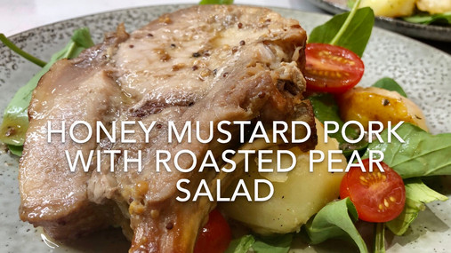 HONEY MUSTARD PORK WITH ROASTED PEAR SALAD