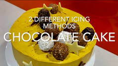 CHOCOLATE CAKE           (2 types of icing methods)