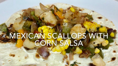 MEXICAN SCALLOPS WITH CORN SALSA