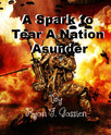 A Spark To Tear A Nation Asunder