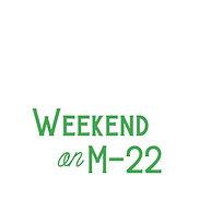 Weekend on M-22   (1 yard of tickets)