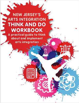NJ Arts Integration Think and Do Workboo