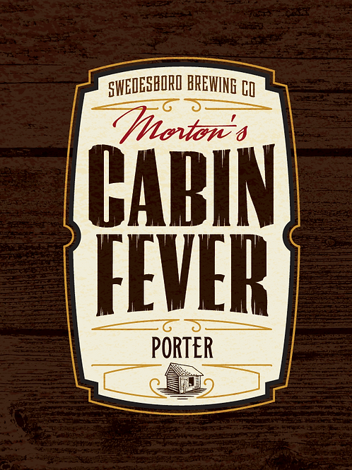CABIN FEVER BROWN PORTER