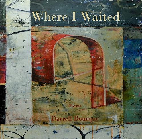 Darrell Bourque - Where I Waited