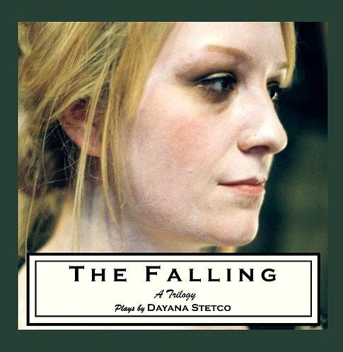 Dayana Stetco - The Falling: A Trilogy