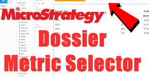 Create Dossier Metric Selector in MicroStrategy