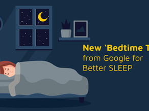 New 'Bedtime Tools' from Google to help manage your sleep better