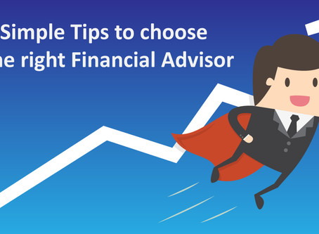 4 Simple Tips to choose the right Financial Advisor