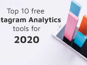 Top 10 free Instagram Analytics tools that you should be using in 2020