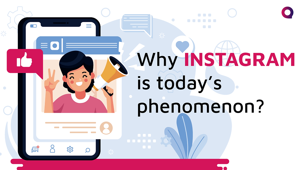 Why Instagram is today's phenomenon?