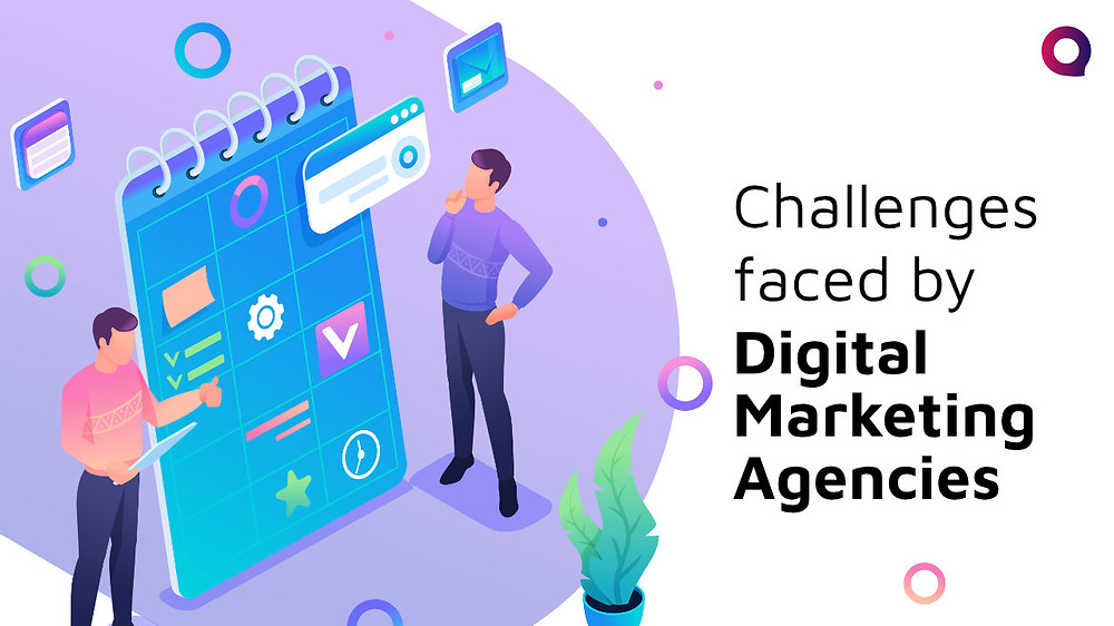 Challenges faced by Digital Marketing agencies