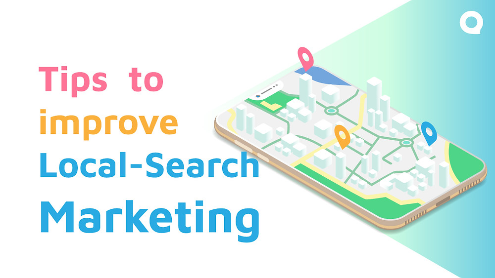 Tips to improve Local-Search Marketing