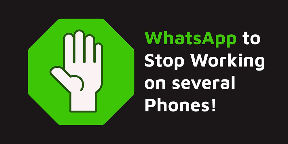 WhatsApp to stop working on several phones!