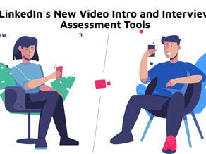 New Video Intro and Interview Assessment Tools in LinkedIn to help Digital Recruitment.