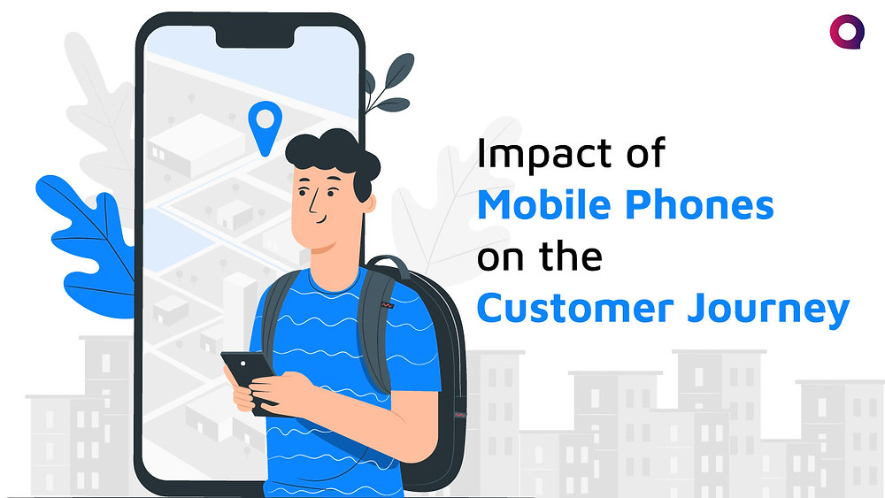 Impact of mobile phones on the customer journey