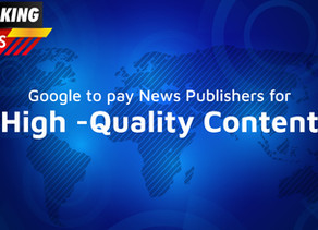"""Google to pay news publishers for """"High -Quality Content""""!"""