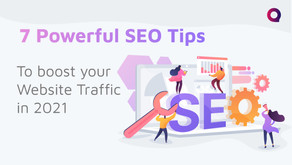 7 powerful SEO tips to boost your website traffic in 2021