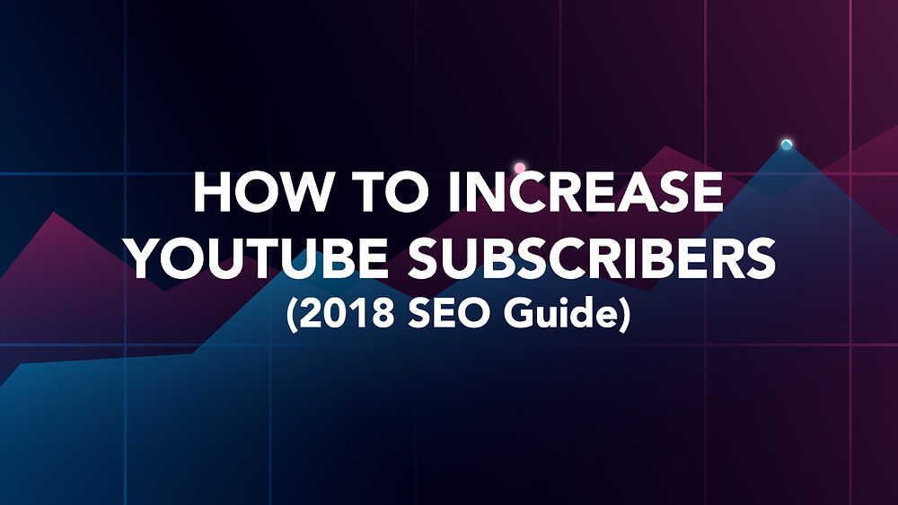 How to increase Youtube Subscriber 2018