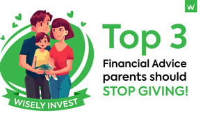 Top 3 Financial Advice parents should stop giving!