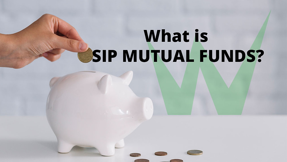 What is SIP Mutual Funds