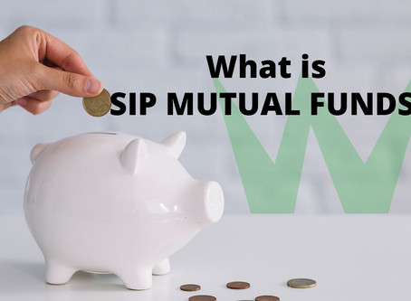 What is SIP Mutual Funds - How to Invest in SIP Mutual Funds?